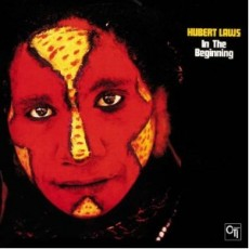 HUBERT LAWS:IN THE BEGINNING